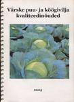Värske puu- ja köögivilja kvaliteedinõuded