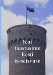 Kui taastasime Eesti iseseisvuse